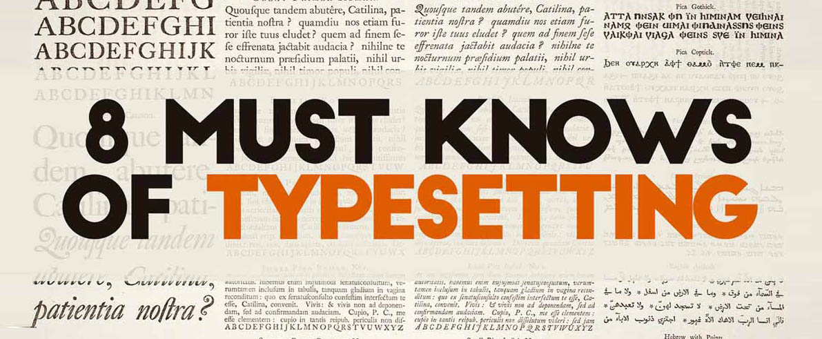 8 Must Knows Of Typesetting 2