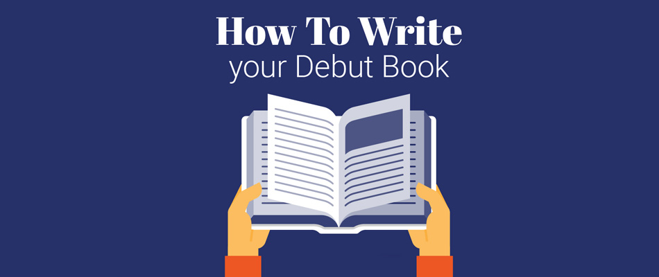 How to write your debut book