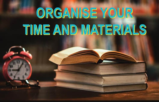 Organise time and materials