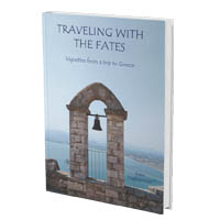 Peter. S,  TRAVELING WITH THE FATES, Vignettes from a trip to Greece